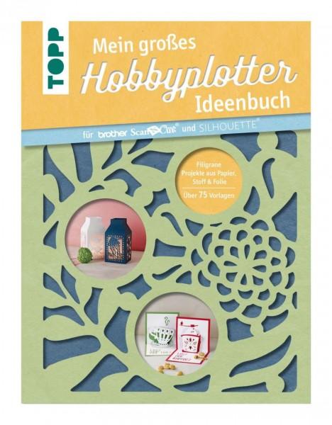 BROTHER Mein großes Hobbyplotter Ideenbuch